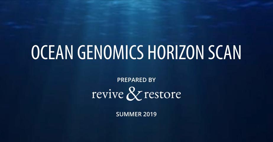 Revive & Restore Releases Ocean Genomics Horizon Scan